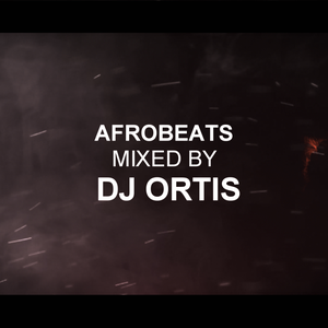 The Afrobeats Hype Set By Dj Ortis