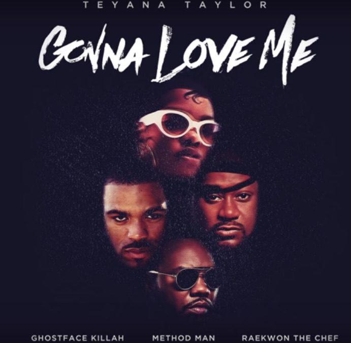 Teyana Taylor – Gonna Love Me ft. Ghostface Killah, Method Man, Raekwon