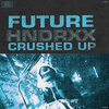 53. Crushed Up – Future