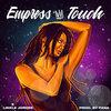 97. Empress Touch – Likkle Jordee