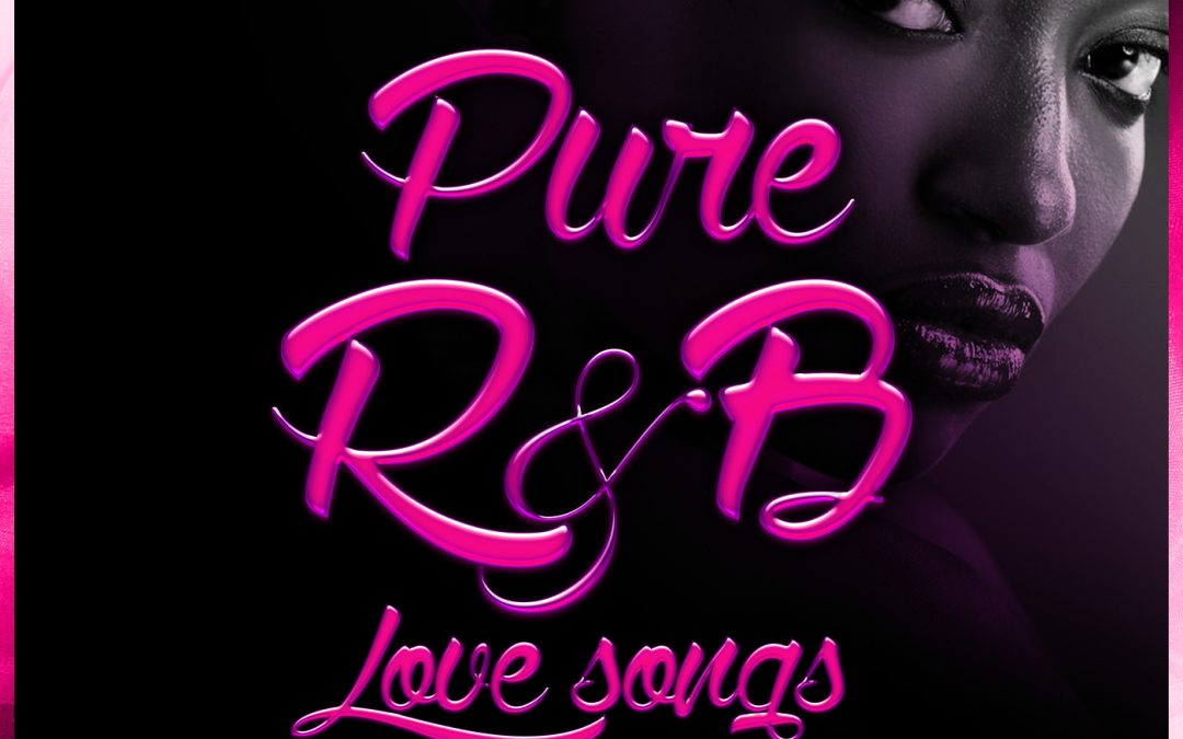 Pure R&B Love songs