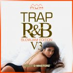 Trap R&B Volume 3 All New R&B Slow Jams